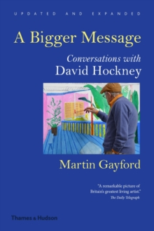 A Bigger Message : Conversations with David Hockney, Paperback / softback Book