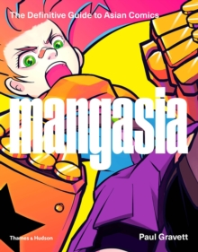 Mangasia : The Definitive Guide to Asian Comics, Paperback / softback Book