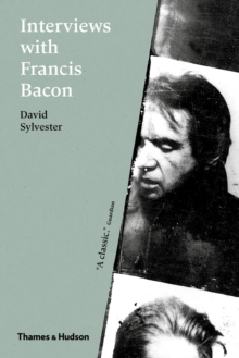 Interviews with Francis Bacon : The Brutality of Fact, Paperback / softback Book