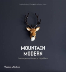 Mountain Modern : Contemporary Homes in High Places, Paperback / softback Book