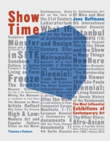 Show Time : The Most Influential Exhibitions of Contemporary Art, Paperback Book