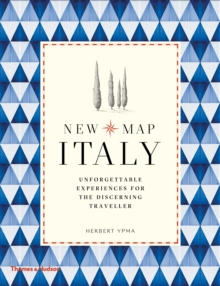 New Map Italy : Unforgettable Experiences for the Discerning Traveller, Paperback / softback Book