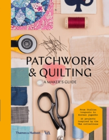Patchwork and Quilting : A Maker's Guide, Paperback Book