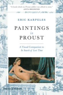Paintings in Proust : A Visual Companion to 'In Search of Lost Time', Paperback / softback Book