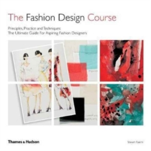 The Fashion Design Course : Principles, Practice and Techniques, Paperback Book