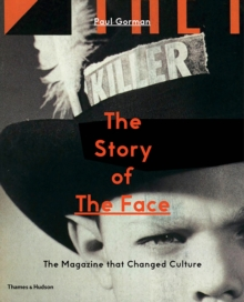 The Story of The Face : The Magazine that Changed Culture, Paperback Book