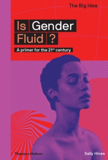 Is Gender Fluid? : A primer for the 21st century, Paperback / softback Book