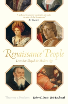 Renaissance People : Lives that Shaped the Modern Age, Paperback / softback Book
