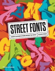 Street Fonts : Graffiti Alphabets from Around the World, Paperback / softback Book