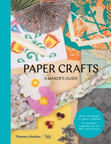 Paper Crafts : A Maker's Guide, Paperback / softback Book