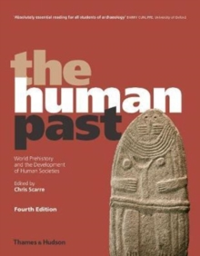 The Human Past : World Prehistory and the Development of Human Societies, Paperback Book