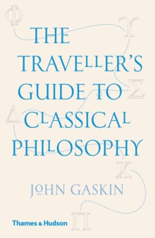 The Traveller's Guide to Classical Philosophy, Paperback / softback Book