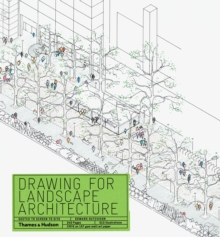 Drawing for Landscape Architecture : Sketch to Screen to Site, Paperback / softback Book