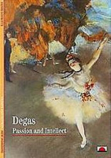 Degas : Passion and Intellect, Paperback Book