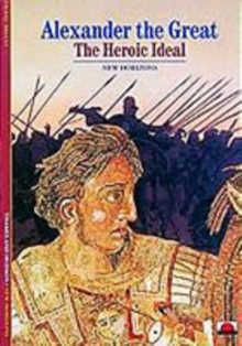 Alexander the Great : The Heroic Ideal, Paperback Book
