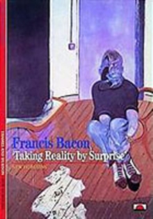 "Francis Bacon : ""Taking Reality by Surprise"", Paperback Book"