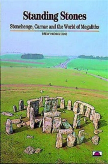 Standing Stones : Stonehenge, Carnac and the World of Megaliths, Paperback Book