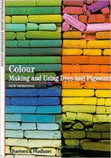Colour: Making and Using Dyes and Pigments, Paperback Book