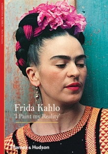 Frida Kahlo : 'I Paint my Reality', Paperback / softback Book