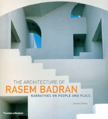 The Architecture of Rasem Badran : Narratives on People and Place, Hardback Book