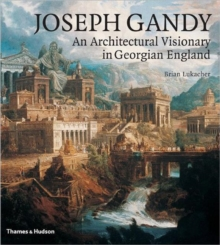 Joseph Gandy : An Architectural Visionary in Georgian England, Hardback Book