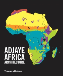 Adjaye * Africa * Architecture : A Photographic Survey of Metropolitan Architecture, Hardback Book