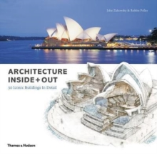 Architecture Inside + Out : 50 Iconic Buildings in Detail, Hardback Book