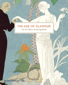The Age of Glamour: An Art Deco Colouring Book : A Colouring Book, Paperback Book