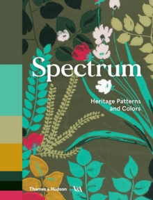 Spectrum : Heritage Patterns and Colours, Hardback Book