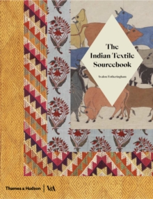 The Indian Textile Sourcebook : Patterns and Techniques, Paperback / softback Book