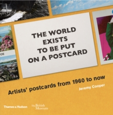 The World Exists to be put on a Postcard : Artists' Postcards from 1960 to Now, Paperback / softback Book
