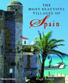 The Most Beautiful Villages of Spain, Hardback Book