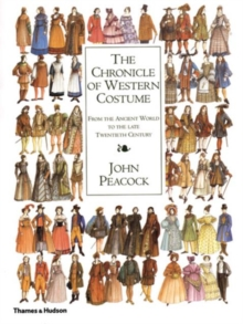 The Chronicle of Western Costume : From the Ancient World to the Late Twentieth Century, Hardback Book