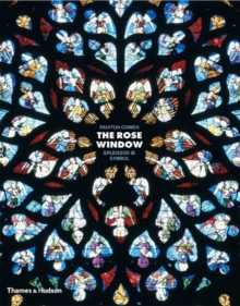 Rose Window: Splendour and Symbol, Hardback Book
