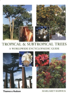 Tropical and Subtropical Trees: A Worldwide Encyclopaedic Guide, Hardback Book