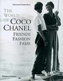The World of Coco Chanel : Friends, Fashion, Fame, Hardback Book