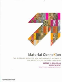 Material ConneXion : The Global Resource of New and Innovative Materials for Architects, Artists and Designers, Hardback Book