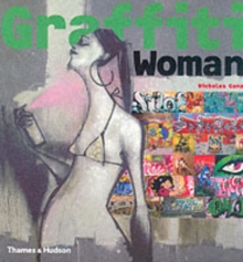 Graffiti Woman! : Graffiti and Street Art from Five Continents, Hardback Book