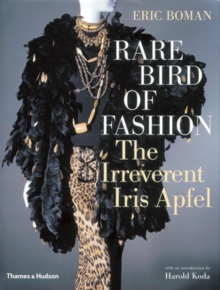 Rare Bird of Fashion: The Irreverent Iris Apfel, Hardback Book