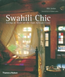 Swahili Chic : Living in Style on the East African Coast, Hardback Book