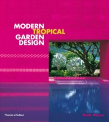Modern Tropical Garden Design, Hardback Book
