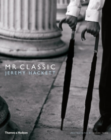 Mr Classic : Jeremy Hackett, Hardback Book