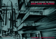 Ken Adam Designs the Movies : James Bond and Beyond, Hardback Book