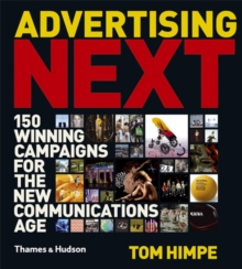 Advertising Next : 150 Winning Campaigns for the New Communications Age, Hardback Book