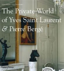 The Private World of Yves Saint Laurent & Pierre Berge, Hardback Book