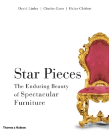 Star Pieces : The Enduring Beauty of Spectacular Furniture, Hardback Book