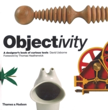 Objectivity: A Designer's Book of Curious Tools, Hardback Book