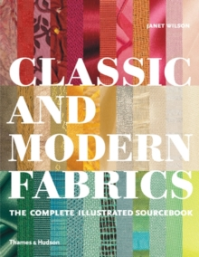 Classic and Modern Fabrics: Complete Illustrated Sourcebook, Hardback Book
