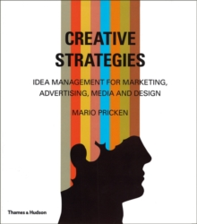 Creative Strategies : Idea Management for Marketing, Advertising, Media and Design, Hardback Book