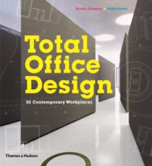 Total Office Design : 50 Contemporary Workplaces, Hardback Book